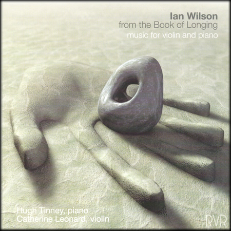 from the Book of Longing (Riverrun, 2004)- music by Ian Wilson for solo piano and piano/violin duo - Hugh Tinney , Catherine Leonard